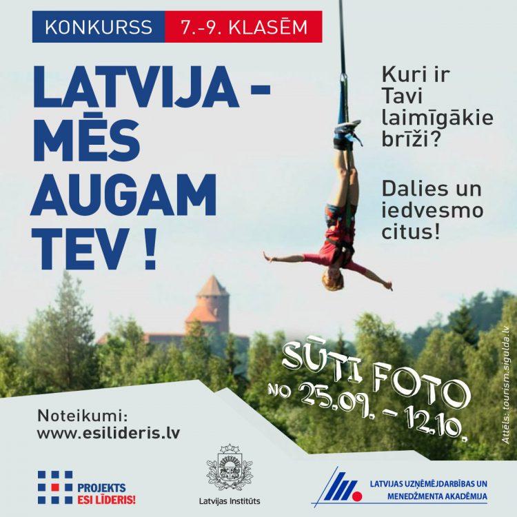 "Konkurss ""Latvija – Mēs augam Tev!"""